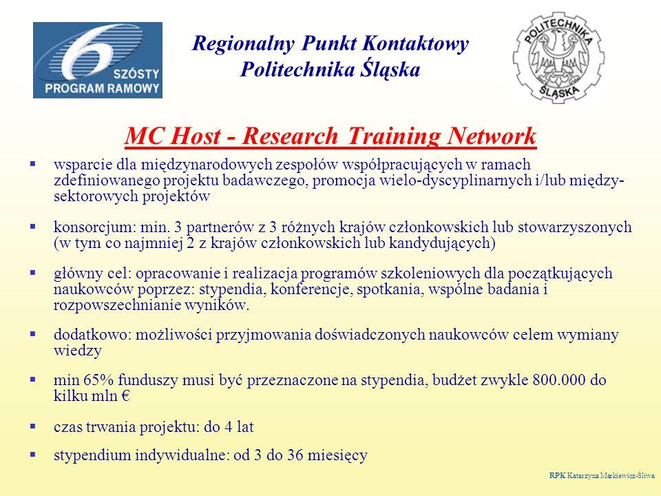 Regionalny Punkt Kontaktowy Politechnika Śląska MC Host - Research Training Network wsparcie dla międzynarodowych zespołów współpracujących w ramach zdefiniowanego projektu badawczego, promocja wielo-dyscyplinarnych i/lub między- sektorowych projektów konsorcjum: min.