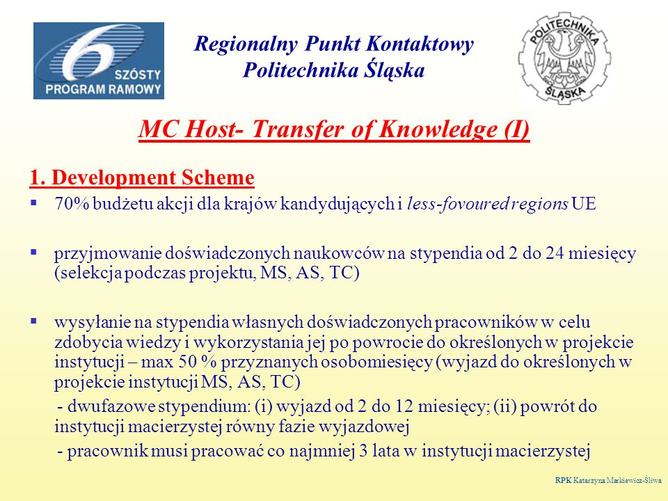 Regionalny Punkt Kontaktowy Politechnika Śląska MC Host- Transfer of Knowledge (I) 1.
