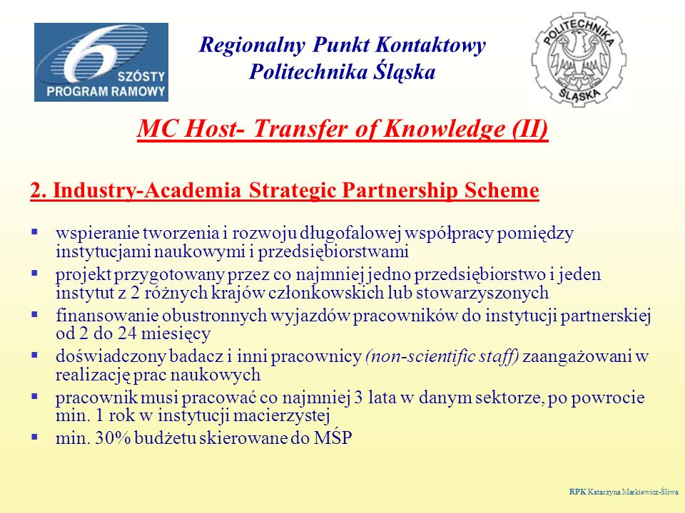 Regionalny Punkt Kontaktowy Politechnika Śląska MC Host- Transfer of Knowledge (II) 2.