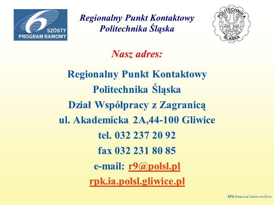 Regionalny Punkt Kontaktowy Politechnika Śląska Nasz adres: Regionalny Punkt Kontaktowy Politechnika Śląska Dział Współpracy z Zagranicą ul.