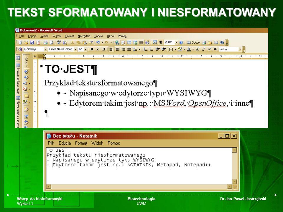 Wstęp do bioinformatyki Wykład 1 Biotechnologia UWM Dr Jan Paweł Jastrzębski TEKST SFORMATOWANY I NIESFORMATOWANY