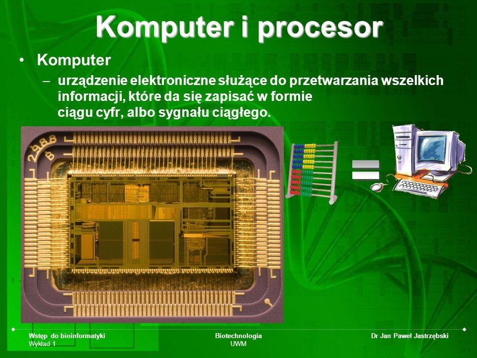 Wstęp do bioinformatyki Wykład 1 Biotechnologia UWM Dr Jan Paweł Jastrzębski Komputer –urządzenie elektroniczne służące do przetwarzania wszelkich inf