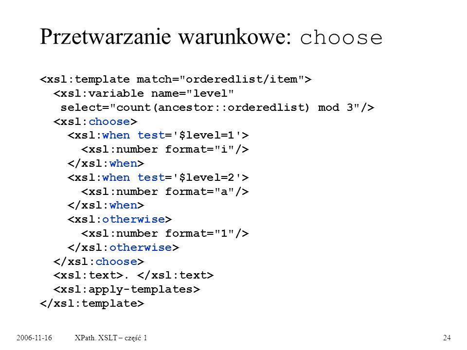 2006-11-16XPath. XSLT – część 124 Przetwarzanie warunkowe: choose.