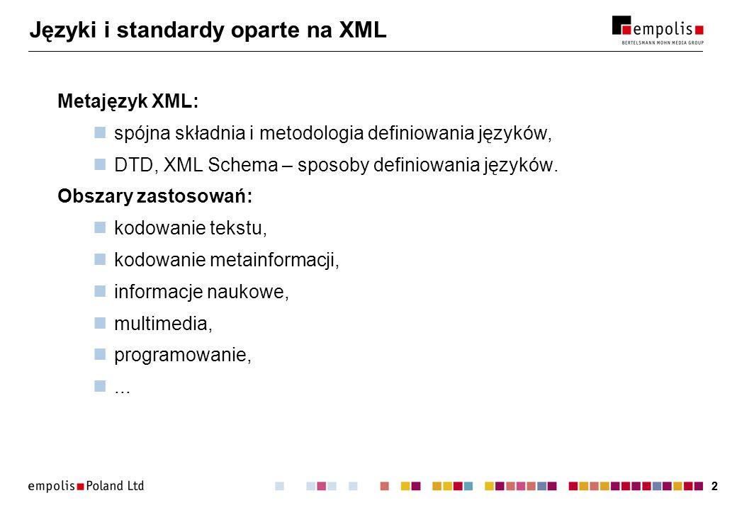 22 Języki i standardy oparte na XML Metajęzyk XML: spójna składnia i metodologia definiowania języków, DTD, XML Schema – sposoby definiowania języków.
