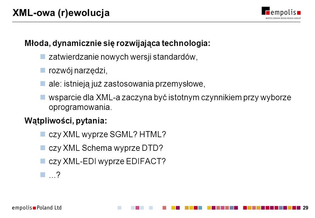 29 XML-owa (r)ewolucja Młoda, dynamicznie się rozwijająca technologia: zatwierdzanie nowych wersji standardów, rozwój narzędzi, ale: istnieją już zast