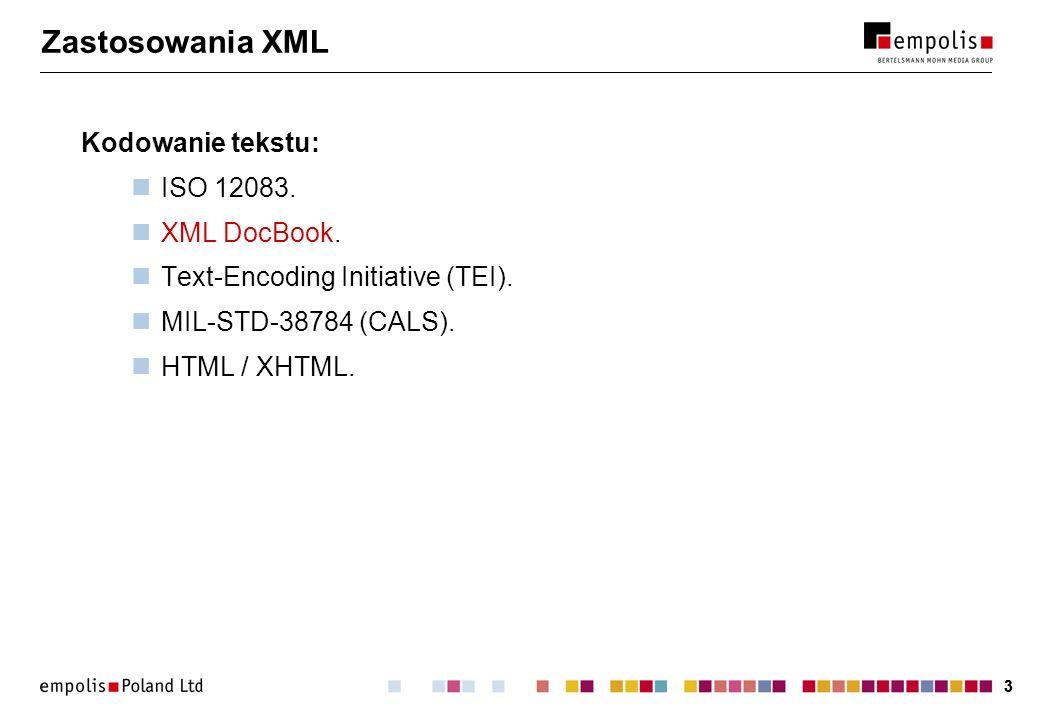 33 Zastosowania XML Kodowanie tekstu: ISO 12083. XML DocBook. Text-Encoding Initiative (TEI). MIL-STD-38784 (CALS). HTML / XHTML.