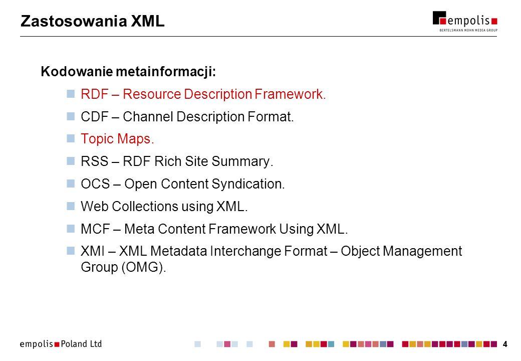 55 Zastosowania XML Kodowanie informacji naukowych: MathML – Matematical Markup Language.