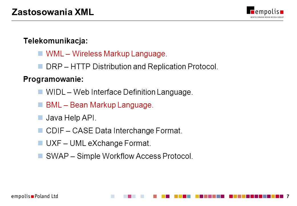 77 Zastosowania XML Telekomunikacja: WML – Wireless Markup Language. DRP – HTTP Distribution and Replication Protocol. Programowanie: WIDL – Web Inter