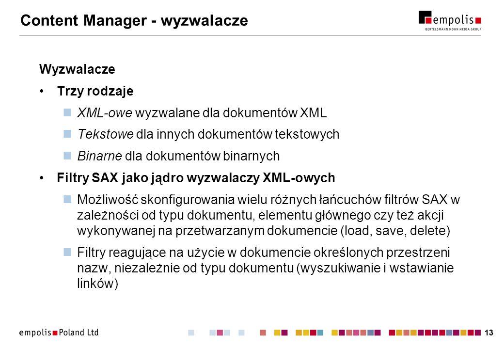 13 Content Manager - wyzwalacze Wyzwalacze Trzy rodzaje XML-owe wyzwalane dla dokumentów XML Tekstowe dla innych dokumentów tekstowych Binarne dla dok