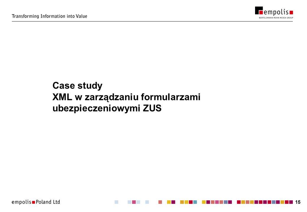 15 Case study XML w zarządzaniu formularzami ubezpieczeniowymi ZUS