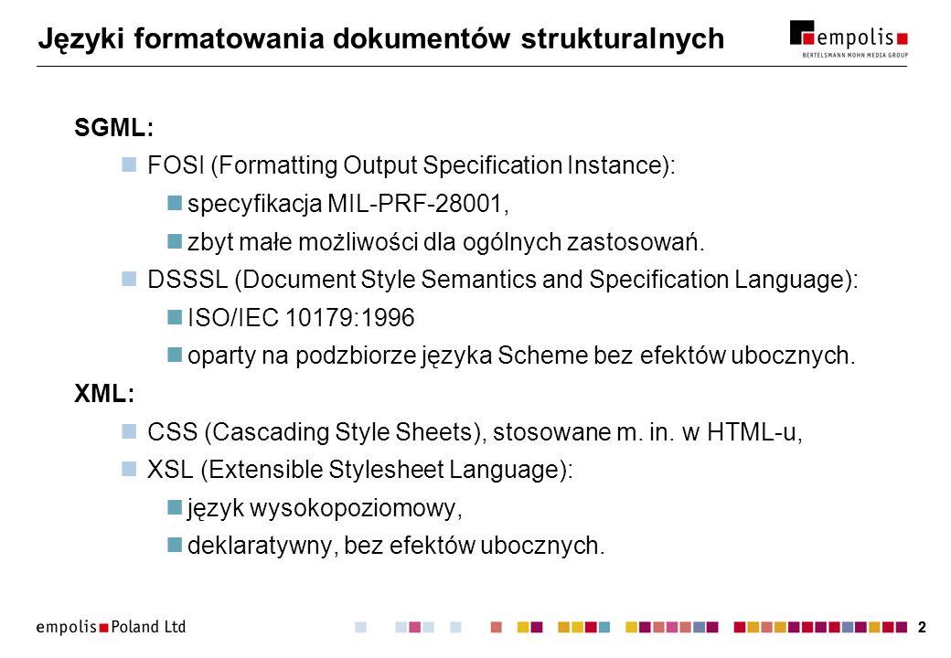 33 XSL – części składowe XSLT (XSL Transformations): język opisu przekształceń dokumentów XML, składnia XML, oparty na dopasowywaniu wzorców, przestrzeń nazw: http://www.w3.org/1999/XSL/Transform, rekomendacja W3C z 16 listopada 1999 r.