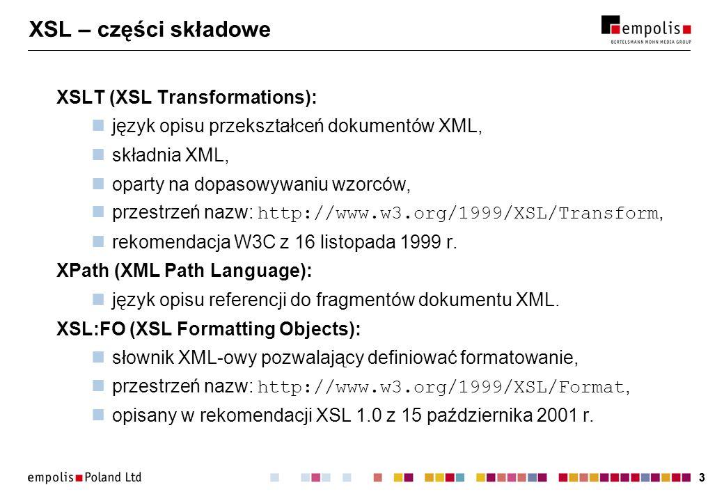 14 Rodzaje przetwarzania XSLT (2) Przetwarzanie sterowane strukturą dokumentu wyjściowego: jedna duża reguła dla węzła root, generujemy strukturę dokumentu docelowego, wyciągamy odpowiednie wartości z dokumentu źródłowego.