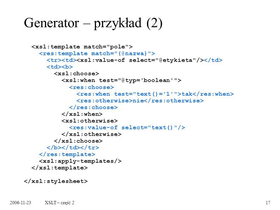 2006-11-23XSLT – część 217 Generator – przykład (2) tak nie