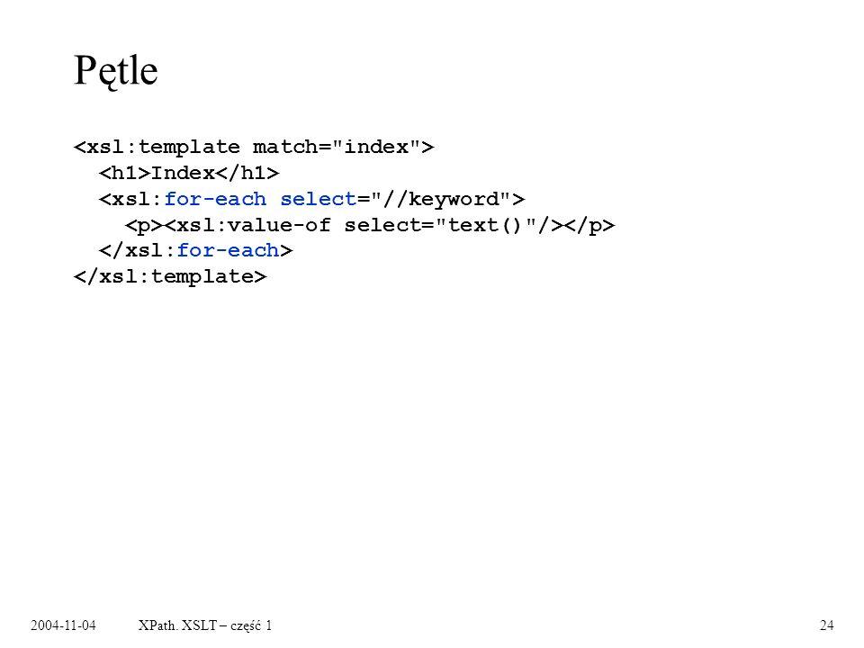 2004-11-04XPath. XSLT – część 124 Pętle Index