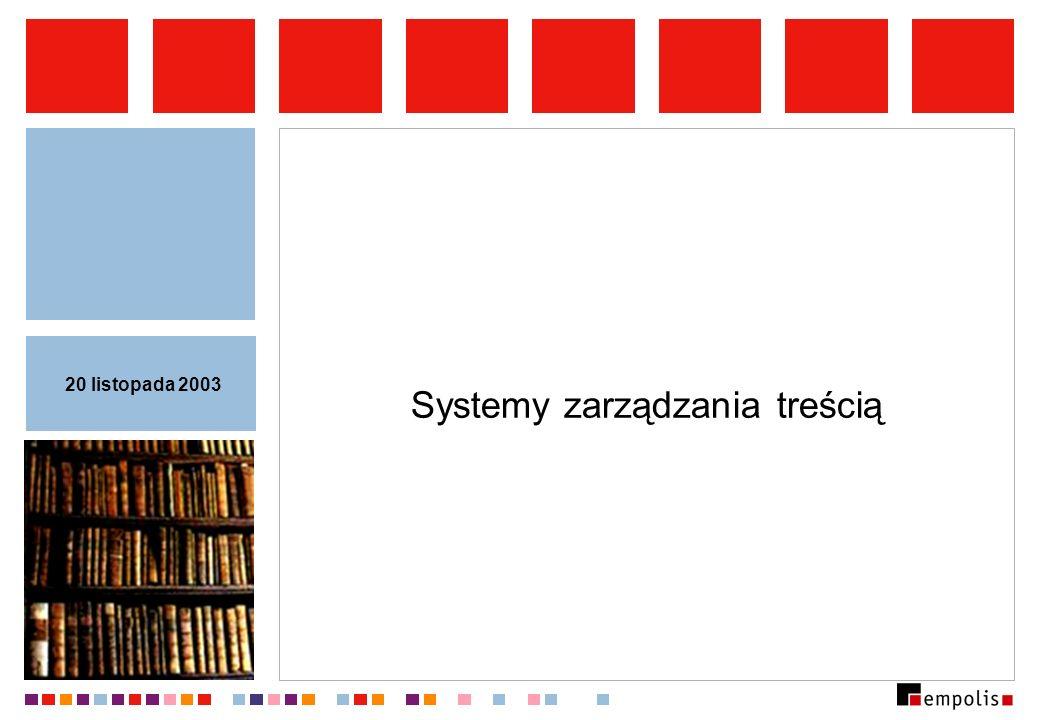 Systemy zarządzania treścią 20 listopada 2003