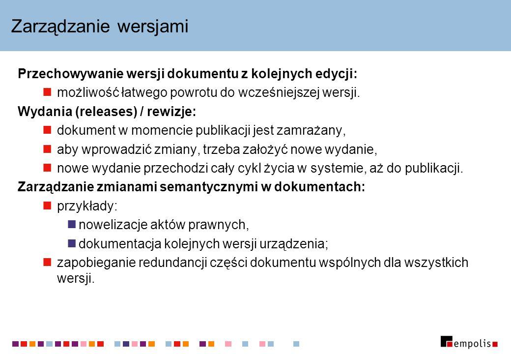 Zarządzanie wersjami Przechowywanie wersji dokumentu z kolejnych edycji: możliwość łatwego powrotu do wcześniejszej wersji.