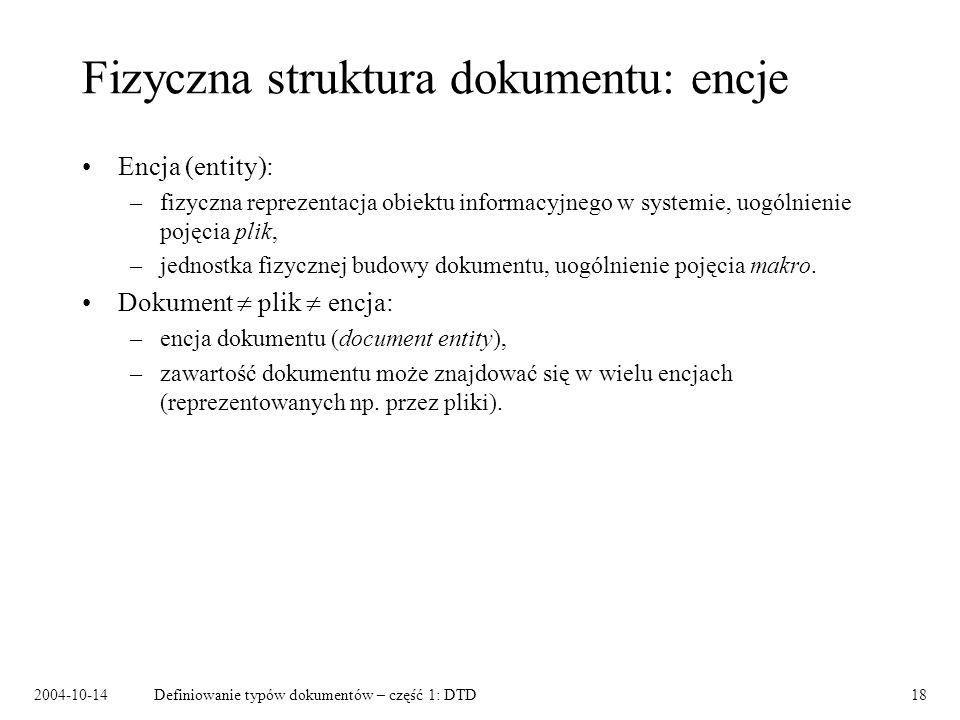 2004-10-14Definiowanie typów dokumentów – część 1: DTD19 Encje predefiniowane && << >> &apos;