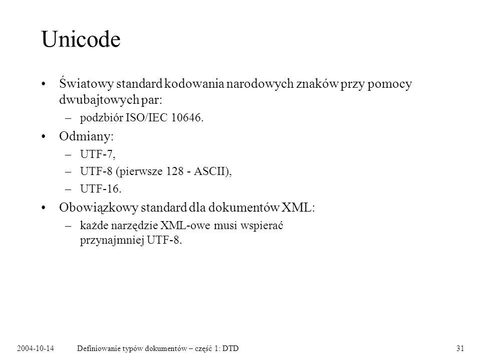 2004-10-14Definiowanie typów dokumentów – część 1: DTD32 Gdzie szukać dalej DTD Tutorial www.xmlfiles.com/dtd Arbortext, If You Can Name It, You Can Claim It.