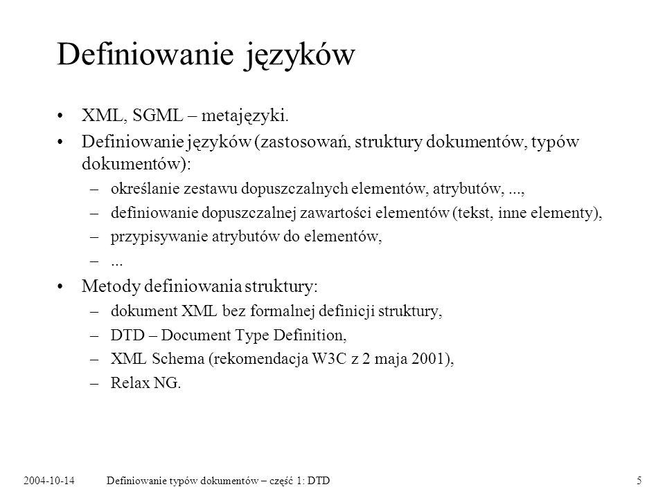 2004-10-14Definiowanie typów dokumentów – część 1: DTD6 Poprawność dokumentów Dokument XML poprawny składniowo (ang.