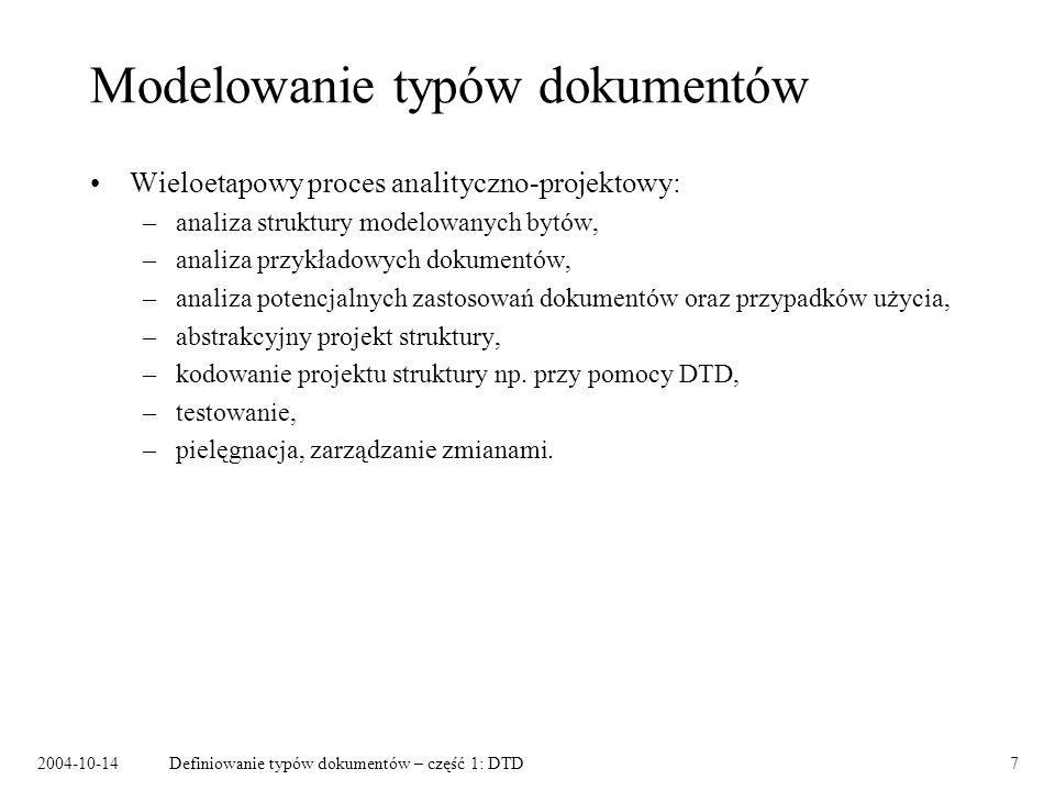 2004-10-14Definiowanie typów dokumentów – część 1: DTD8 Projektowanie struktury dokumentów wiersz autor tytul zwrotka * .