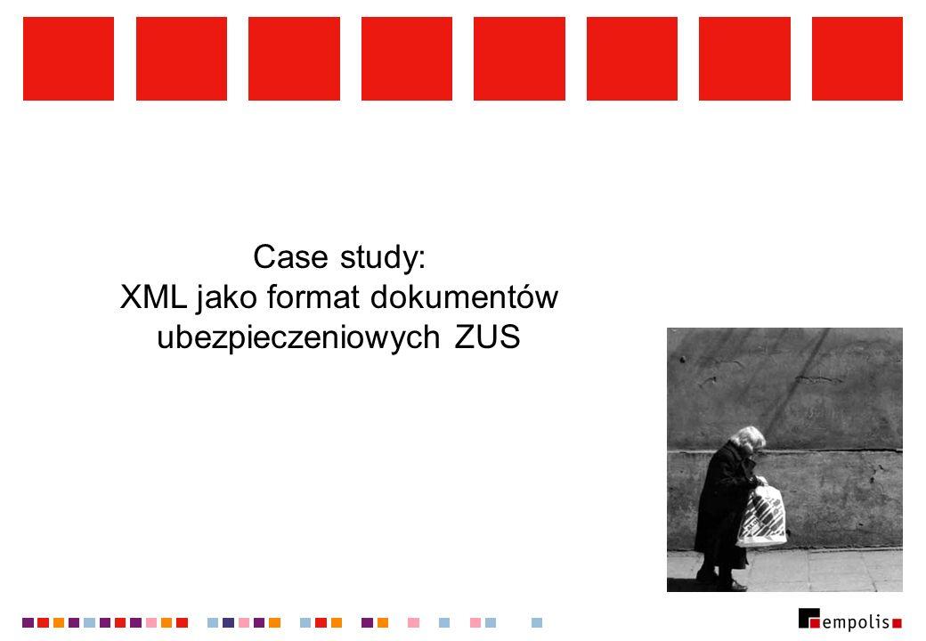 Case study: XML jako format dokumentów ubezpieczeniowych ZUS