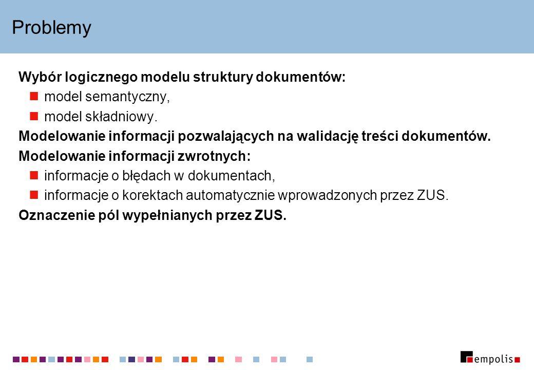 Problemy Wybór logicznego modelu struktury dokumentów: model semantyczny, model składniowy.