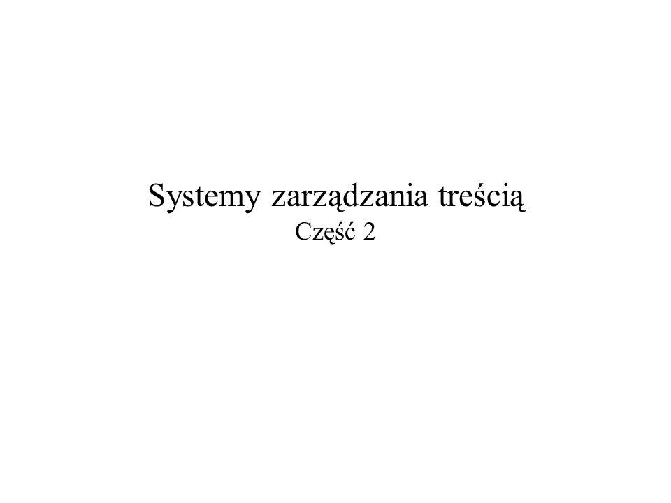 2007-01-04Systemy zarządzania treścią – część 22 System uniwersalny Konfiguracja: –typów dokumentów: SGML/XML: każdy schemat (DTD) definiuje osobny typ, –katalogów i ich dopuszczalnej zawartości, –metainformacji, –typów dowiązań, –schematu przepływu prac, –uprawnień, –...