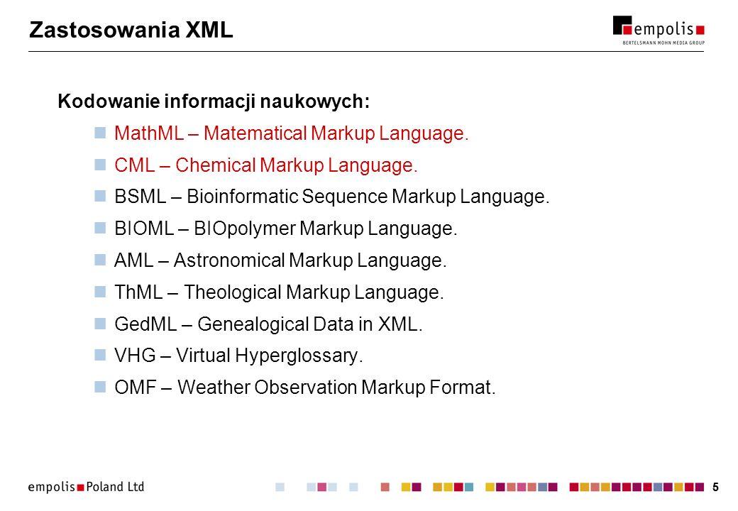 55 Zastosowania XML Kodowanie informacji naukowych: MathML – Matematical Markup Language. CML – Chemical Markup Language. BSML – Bioinformatic Sequenc