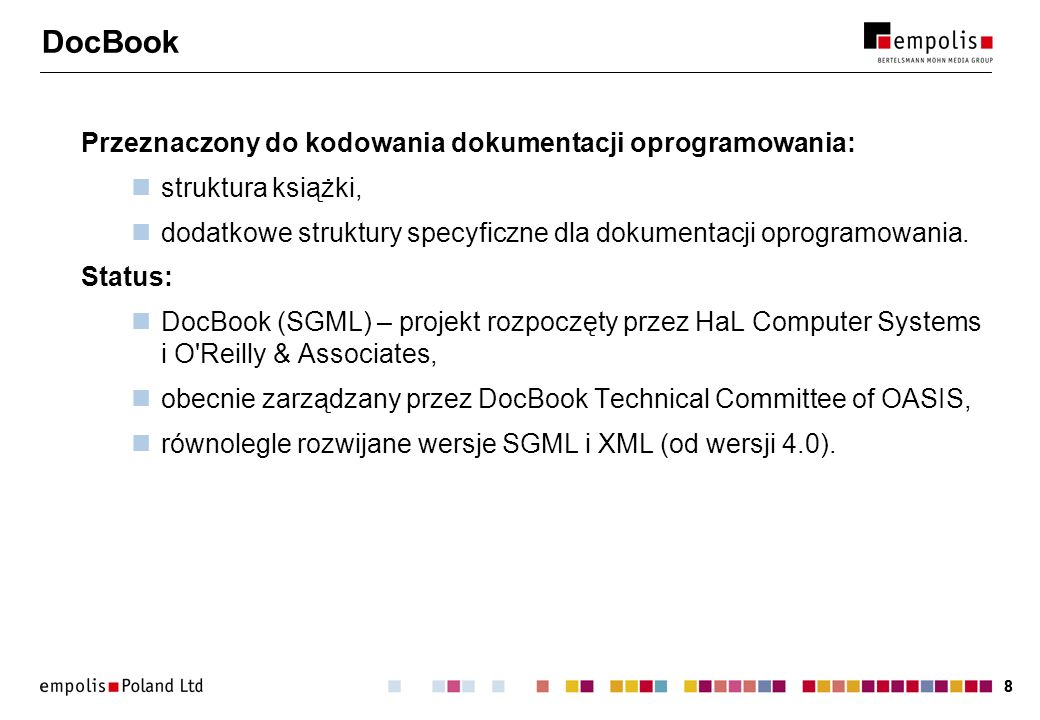 99 Struktura DocBook Book (element główny): BookInfo (Chapter | Article | Reference | Part) * Sekcje: Sect1,..., Sect5, Abstract, Sidebar, Warning.