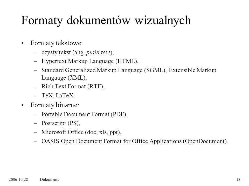 2006-10-28Dokumenty13 Formaty dokumentów wizualnych Formaty tekstowe: –czysty tekst (ang.