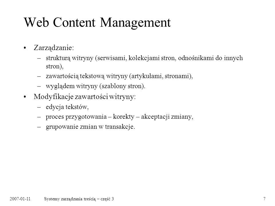 2007-01-11Systemy zarządzania treścią – część 37 Web Content Management Zarządzanie: –strukturą witryny (serwisami, kolekcjami stron, odnośnikami do i