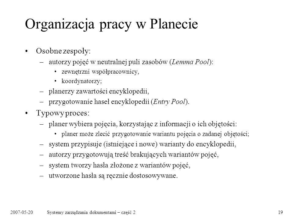 2007-05-20Systemy zarządzania dokumentami – część 219 Organizacja pracy w Planecie Osobne zespoły: –autorzy pojęć w neutralnej puli zasobów (Lemma Poo