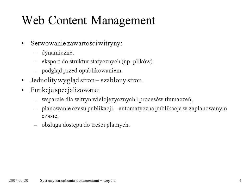 2007-05-20Systemy zarządzania dokumentami – część 225 Narzędzia (wybór) Enterprise Content Management: –Lotus Domino, IBM www.lotus.com –FileNet www.filenet.com –EMC 2, Documentum www.documentum.com –LiveLink Enterprise Suite, OpenText www.opentext.com –Alfresco (open source) www.alfresco.com Platformy portalowe: –BEA WebLogic Portal www.bea.com –WebSphere Portal, IBM www-306.ibm.com/software/genservers/portal –Oracle Portal www.oracle.com/appserver/portal_home.html
