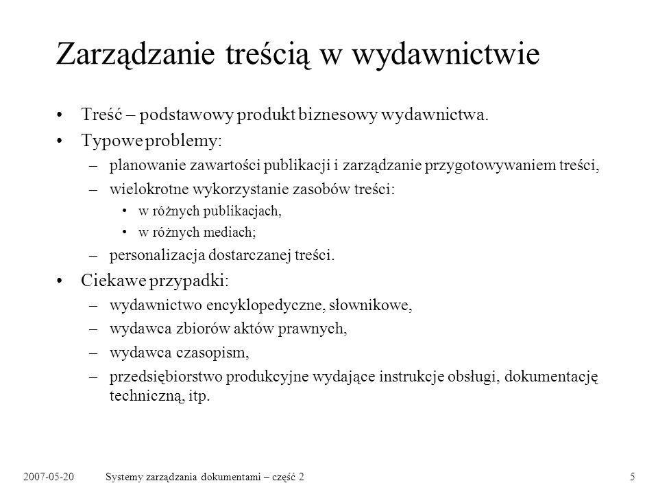 2007-05-20Systemy zarządzania dokumentami – część 25 Zarządzanie treścią w wydawnictwie Treść – podstawowy produkt biznesowy wydawnictwa. Typowe probl