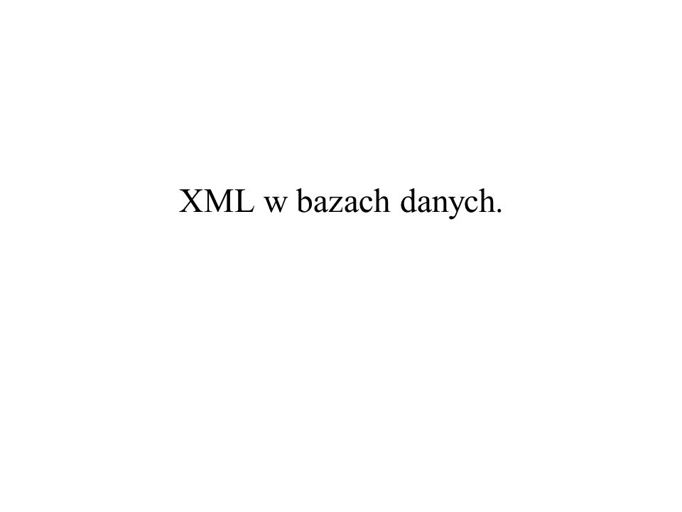 XML w bazach danych.