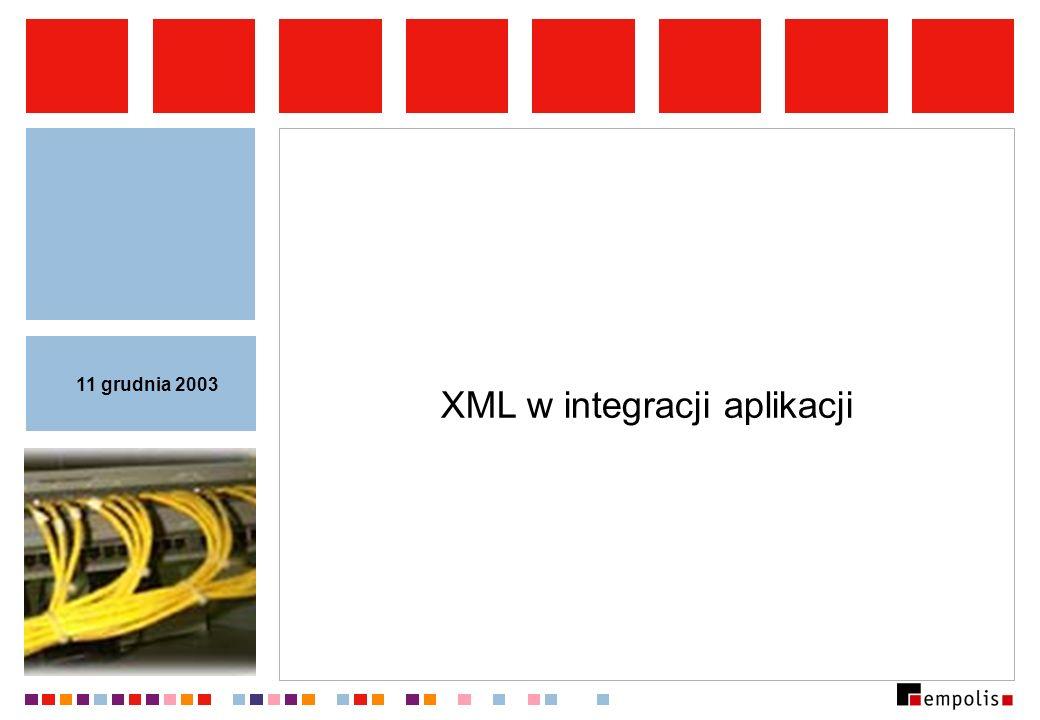 XML w integracji aplikacji Cel: umożliwienie wymiany danych pomiędzy aplikacjami: aplikacje/komponenty/moduły posługują się różnymi formatami wewnętrznymi, wspólny mianownik: XML.