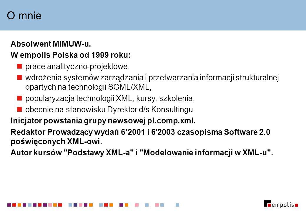 O mnie Absolwent MIMUW-u. W empolis Polska od 1999 roku: prace analityczno-projektowe, wdrożenia systemów zarządzania i przetwarzania informacji struk