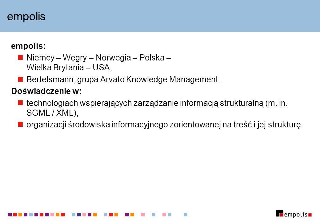 empolis empolis: Niemcy – Węgry – Norwegia – Polska – Wielka Brytania – USA, Bertelsmann, grupa Arvato Knowledge Management. Doświadczenie w: technolo