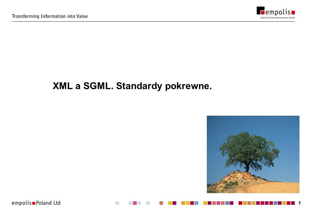 22 SGML a XML – różnice Deklaracja SGML: konfiguracja wyglądu znaczników, ich maksymalnej długości, itp., definicja używanego zestawu znaków, określenie maksymalnych zasobów dla oprogramowania SGML- owego, parametry składni dokumentów SGML: wrażliwość na wielkość liter, możliwości minimalizacji znaczników i atrybutów;...