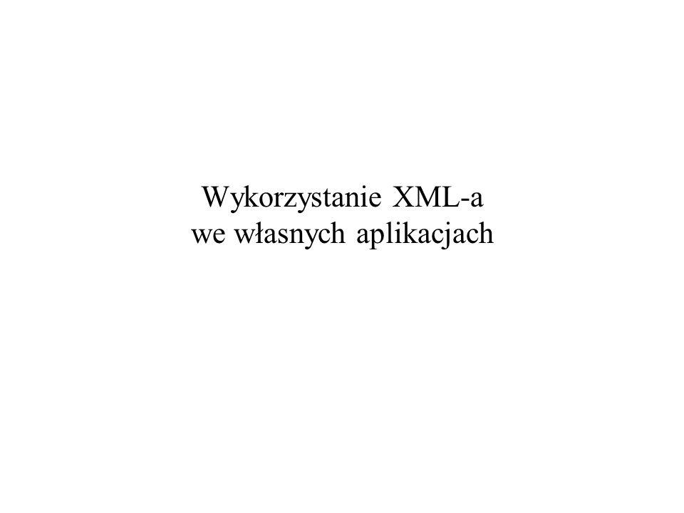 Wykorzystanie XML-a we własnych aplikacjach
