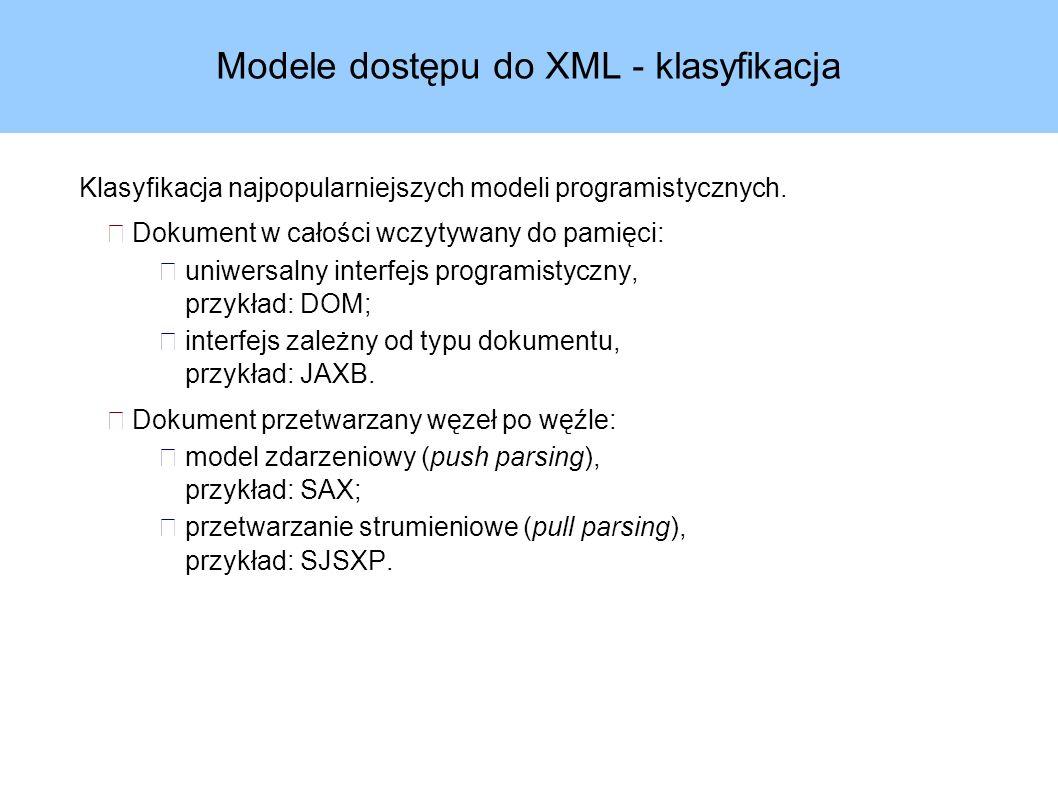 SAX2 w Javie - pakiet org.xml.sax Interfejsy implementowane przez parser: XMLReader parse, setContentHandler,...