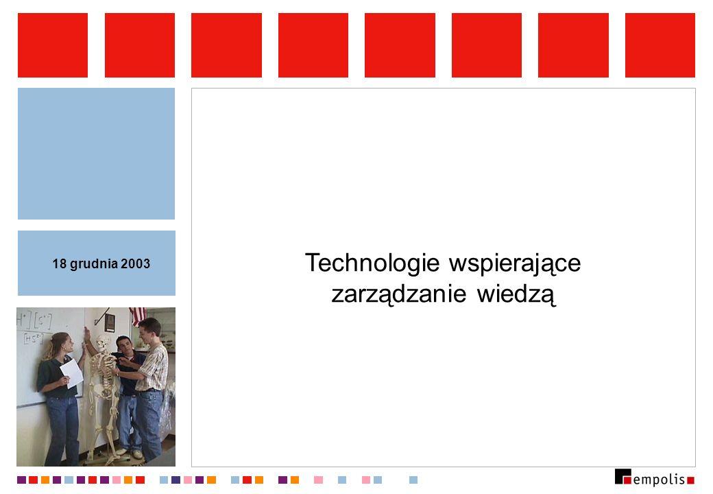 Technologie wspierające zarządzanie wiedzą 18 grudnia 2003