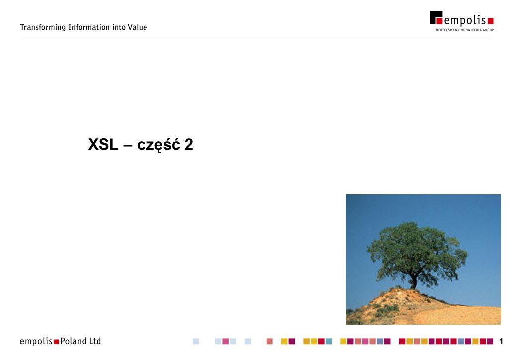 22 Generowanie dokumentu wyjściowego Elementy i tekst literalnie podane w przekształceniu.