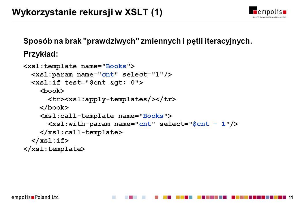 11 Wykorzystanie rekursji w XSLT (1) Sposób na brak