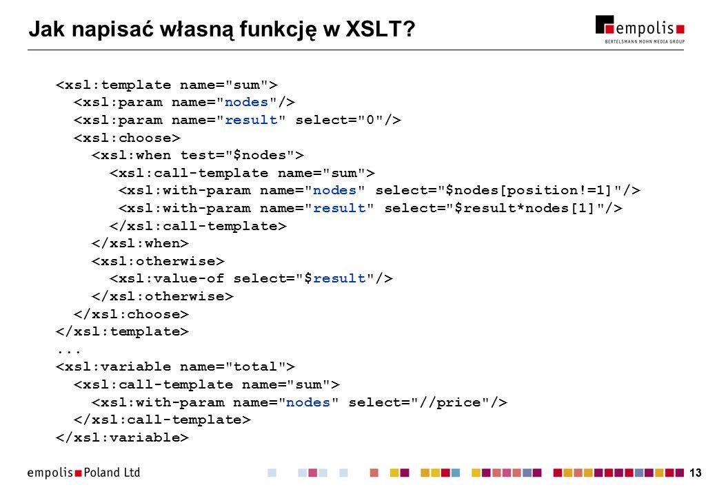 13 Jak napisać własną funkcję w XSLT?...