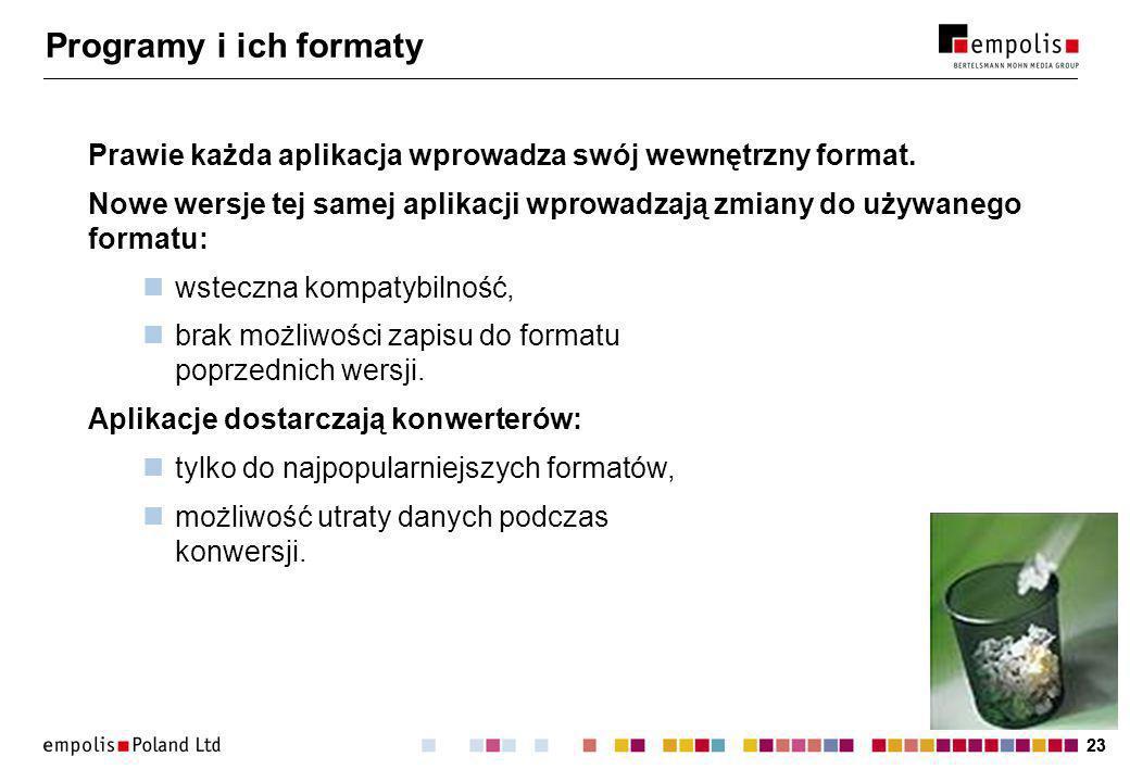 23 Programy i ich formaty Prawie każda aplikacja wprowadza swój wewnętrzny format.