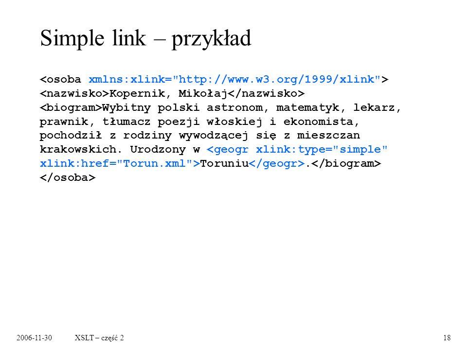 2006-11-30XSLT – część 218 Simple link – przykład Kopernik, Mikołaj Wybitny polski astronom, matematyk, lekarz, prawnik, tłumacz poezji włoskiej i eko