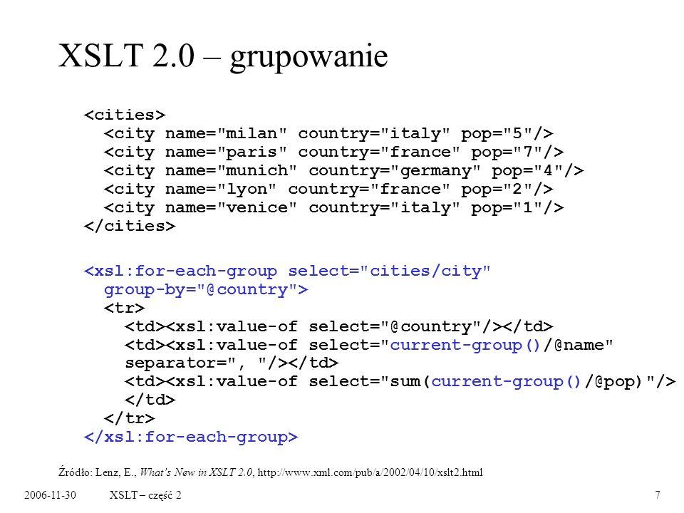 2006-11-30XSLT – część 28 XQuery – zapytania o dokumenty XML Język zapytań o dokumenty XML: –podobny do SQL-a, –pozwala pytać o kolekcje dokumentów, –rozszerza funkcjonalność XPath m.
