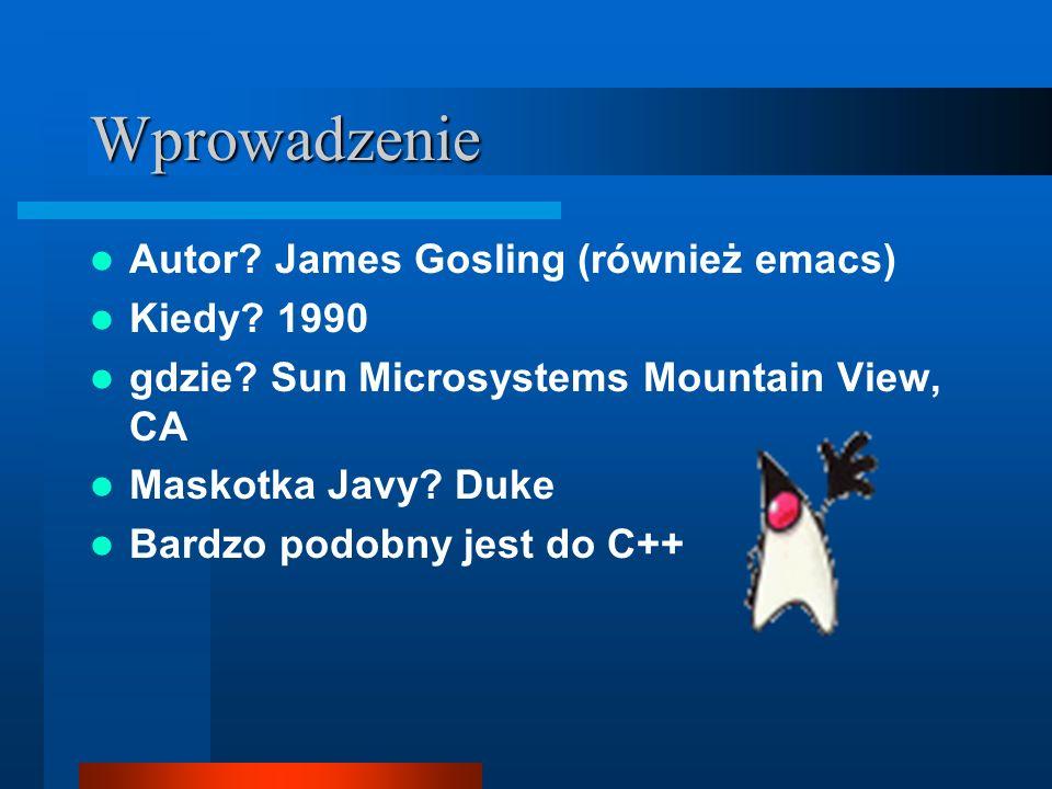 Spis rzeczy Wprowadzenie Narzędzia Javy Elementy języka Przykłady programu w Javie