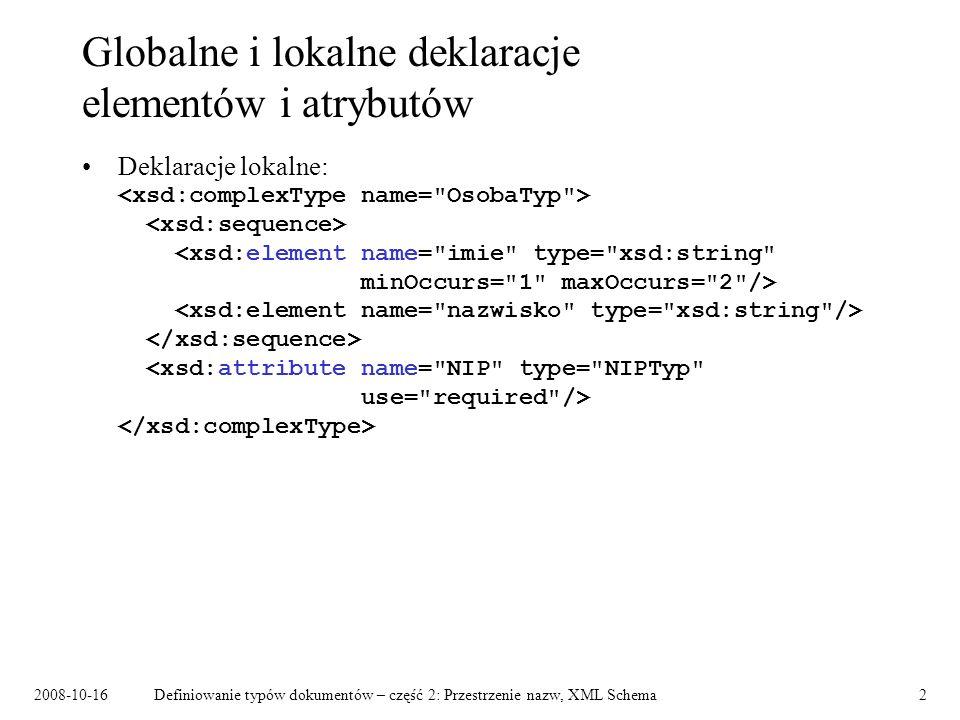 2008-10-16Definiowanie typów dokumentów – część 2: Przestrzenie nazw, XML Schema23 Egzemplarz Przestrzeń nazw egzemplarzy XML Schema: http://www.w3.org/2001/XMLSchema-instance zawiera atrybuty: –nil, –type, –schemaLocation, –noNamespaceSchemaLocation.